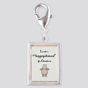 I want a hippopotamus for Christmas Charms