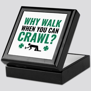 Why Walk When You Can Crawl? Keepsake Box