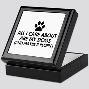 All I Care About Are My Dogs Saying Keepsake Box