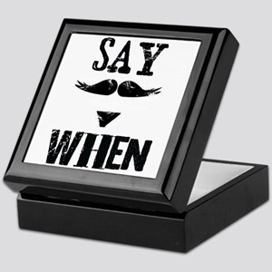 Say When Keepsake Box