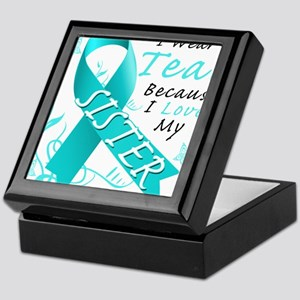 I Wear Teal Because I Love My Sister Keepsake Box