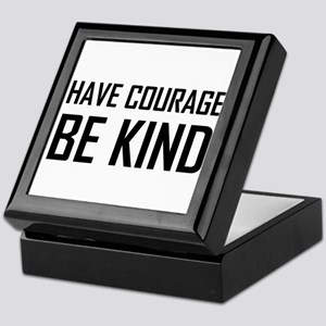 Have Courage Be Kind Keepsake Box