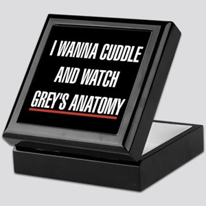 I Wanna Cuddle and Watch Grey's Anato Keepsake Box