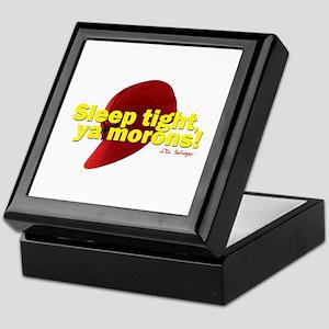 Sleep Tight, Ya Morons! Keepsake Box