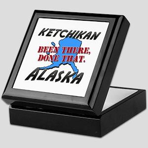 ketchikan alaska - been there, done that Keepsake