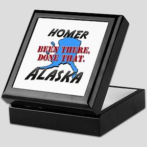 homer alaska - been there, done that Keepsake Box