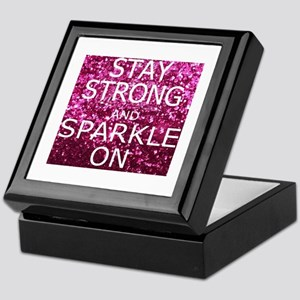 Stay Strong And Sparkle On Keepsake Box
