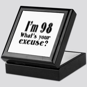 I'm 98 What is your excuse? Keepsake Box