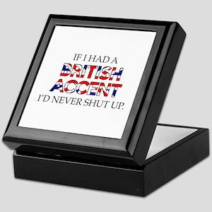 If I Had A British Accent Keepsake Box