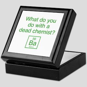 What Do You Do With A Dead Chemist? Keepsake Box