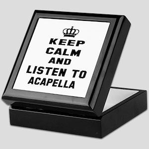 Keep calm and listen to Acapella Keepsake Box