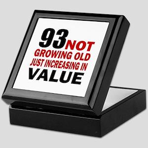 93 Not Growing Old Keepsake Box