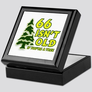 66 Isn't Old, If You're A Tree Keepsake Box
