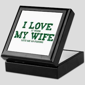 WIFE LETS ME GO FISHING Keepsake Box