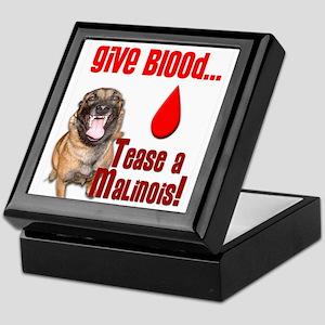 Give Blood, Tease a Malinois Keepsake Box
