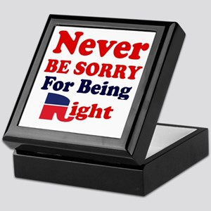 REPUBLICAN - NEVER BE SORRY FOR BEING Keepsake Box