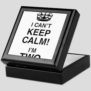 I Can't Keep Calm I'm Two Keepsake Box
