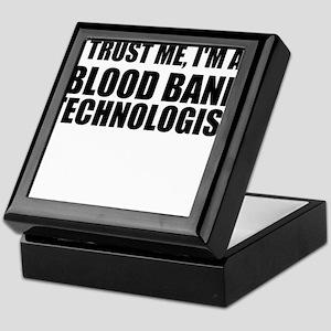 Trust Me, I'm A Blood Bank Technologist Keepsake B
