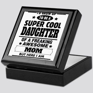 Super Cool Daughter Of A Freaking Awesome Mom Keep
