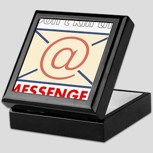 Don't Kill the Messenger Keepsake Box