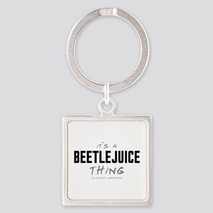 It's a Beetlejuice Thing Square Keychain
