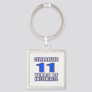 11 Years Of Awesomeness Square Keychain