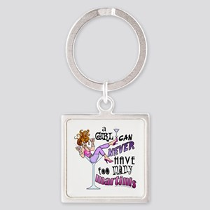 A Girl Can Never Have Too Many MARTINIS! Keychains