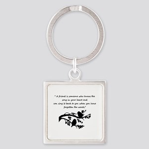 Friend Quote Song In My Heart Birds Keychains