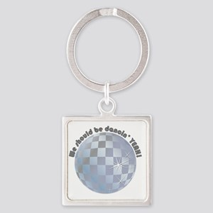 We Should Be Dancing Yeah Square Keychain