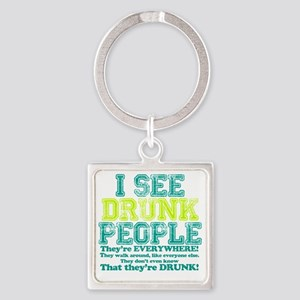 I See Drunk People Square Keychain