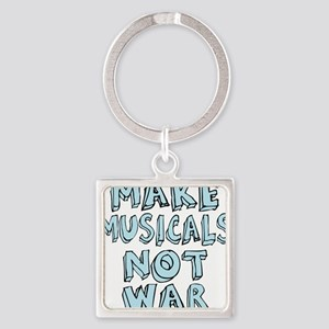 MAKE-MUSICALS-NOT-WAR2 Square Keychain