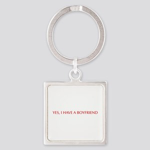 Yes I have a boyfriend-Opt red Keychains