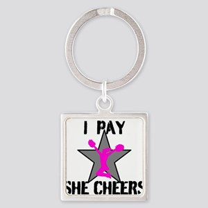 I Pay She Cheers Keychains