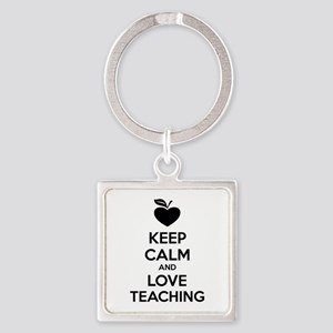 Keep calm and love teaching Square Keychain