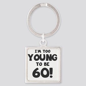 60th Birthday Humor Square Keychain
