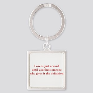 Love-is-just-a-word-BOD-RED Keychains