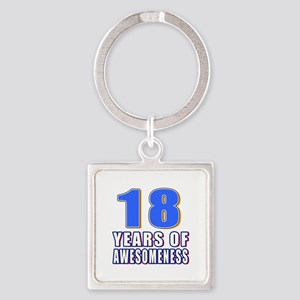 18 Years Of Awesomeness Square Keychain