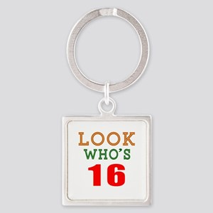 Look Who's 16 Birthday Square Keychain