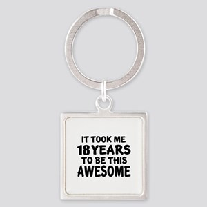 18 Years To Be This Awesome Square Keychain