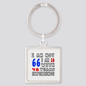 I am not 66 Birthday Designs Square Keychain
