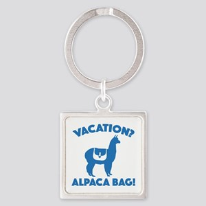 Vacation? Alpaca Bag! Square Keychain