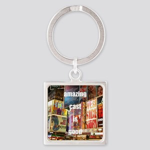 An amazing cast is good company Square Keychain