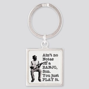 "Bold ""Ain't No Notes on a Banjo"" Square Keychain"