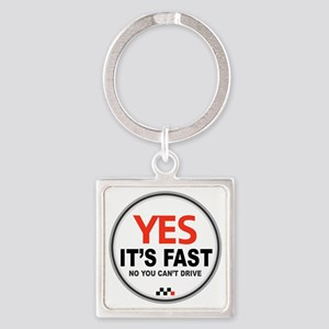 Yes Its Fast copy_2 Square Keychain