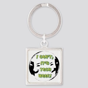 I cant, its tech week! Square Keychain