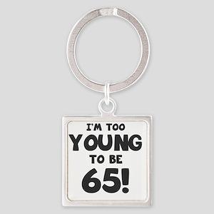 65th Birthday Humor Square Keychain