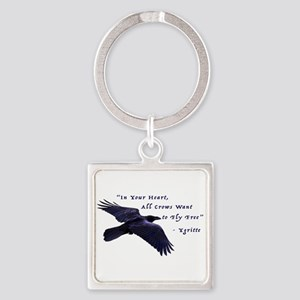 All Crows Want to Fly Free Keychains