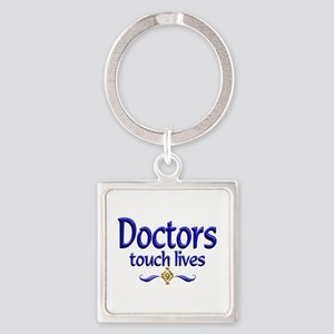 Doctors Touch Lives Square Keychain