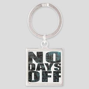 NO DAYS OFF Keychains