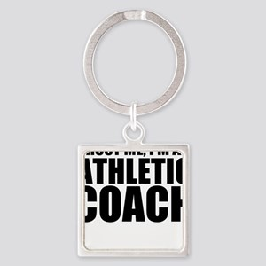 Trust Me, I'm An Athletic Coach Keychains